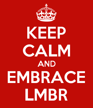 KEEP CALM AND EMBRACE LMBR