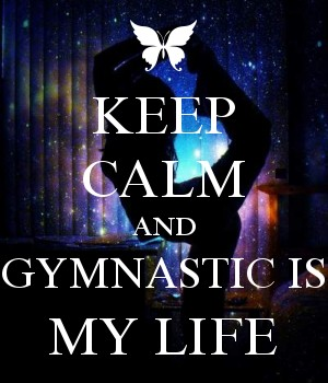 KEEP CALM AND GYMNASTIC IS MY LIFE
