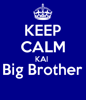 KEEP CALM KAI  Big Brother