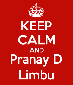 KEEP CALM AND Pranay D Limbu