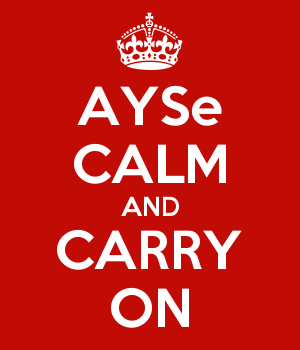 AYSe CALM AND CARRY ON