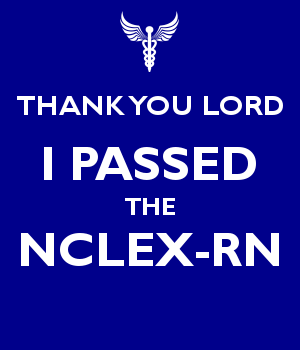 THANK YOU LORD I PASSED THE NCLEX-RN