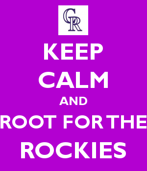 KEEP CALM AND ROOT FOR THE ROCKIES