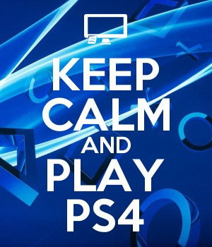 KEEP CALM AND PLAY PS4