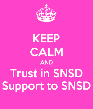 KEEP CALM AND Trust in SNSD Support to SNSD