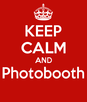KEEP CALM AND Photobooth