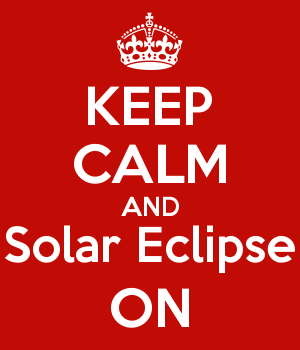 KEEP CALM AND Solar Eclipse ON