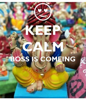 KEEP CALM BOSS IS COMEING