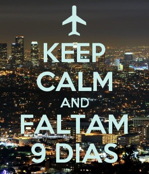KEEP CALM AND FALTAM 9 DIAS