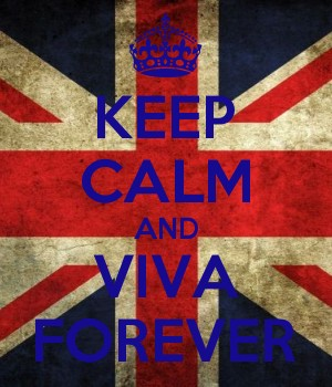 KEEP CALM AND VIVA FOREVER