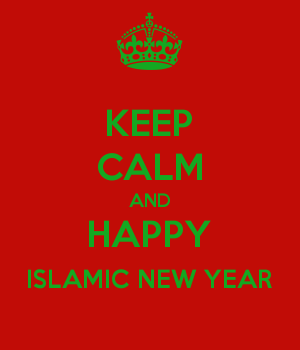 KEEP CALM AND HAPPY ISLAMIC NEW YEAR