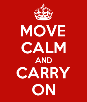 MOVE CALM AND CARRY ON