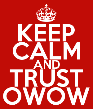 KEEP CALM AND TRUST OWOW