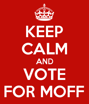 KEEP CALM AND VOTE FOR MOFF