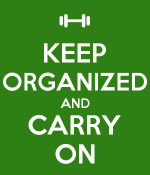 KEEP ORGANIZED AND CARRY ON