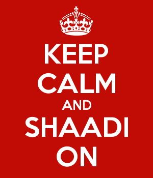 KEEP CALM AND SHAADI ON
