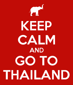 KEEP CALM AND GO TO THAILAND