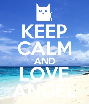KEEP CALM AND LOVE ANGEL