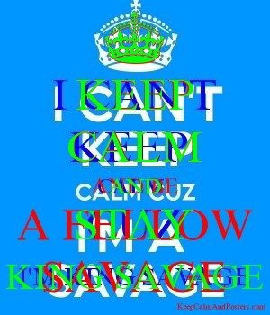 KEEP CALM AND STAY KING SAVAGE