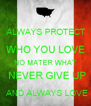 ALWAYS PROTECT WHO YOU LOVE NO MATER WHAT  NEVER GIVE UP  AND ALWAYS LOVE