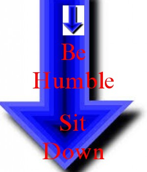 Be Humble  Sit Down