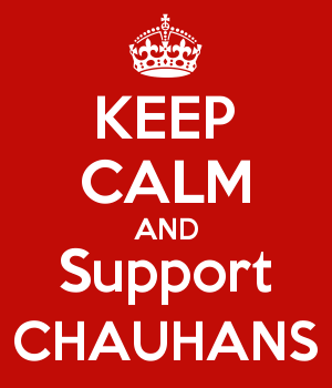KEEP CALM AND Support CHAUHANS