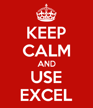 KEEP CALM AND USE EXCEL