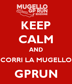 KEEP CALM AND CORRI LA MUGELLO GPRUN