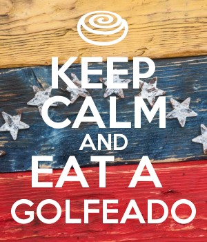 KEEP CALM AND EAT A  GOLFEADO