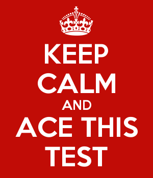KEEP CALM AND ACE THIS TEST
