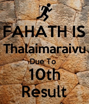 FAHATH IS Thalaimaraivu Due To  10th Result