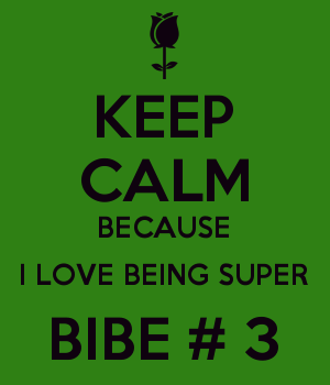 KEEP CALM BECAUSE I LOVE BEING SUPER BIBE # 3