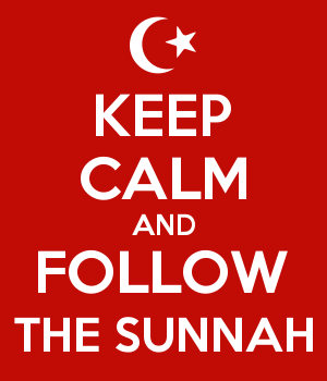 KEEP CALM AND FOLLOW THE SUNNAH
