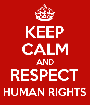 KEEP CALM AND RESPECT HUMAN RIGHTS