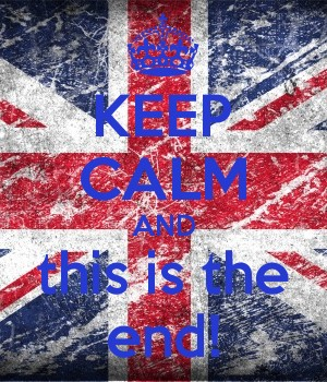 KEEP CALM AND this is the end!