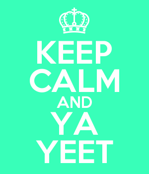Keep Calm And Ya Yeet Keep Calm And Posters Generator Maker For Free Keepcalmandposters Com Facebook gives people the power to share and makes the world more. keep calm and ya yeet keep calm and