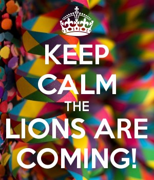 KEEP CALM THE LIONS ARE COMING!