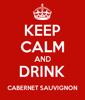 KEEP CALM AND DRINK CABERNET SAUVIGNON