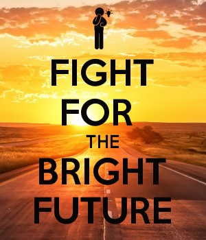 FIGHT FOR  THE BRIGHT FUTURE