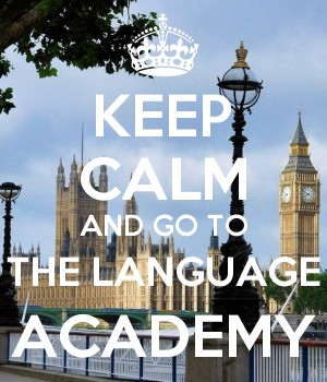 KEEP CALM AND GO TO THE LANGUAGE ACADEMY