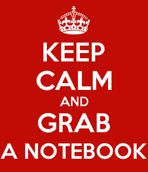 KEEP CALM AND GRAB A NOTEBOOK