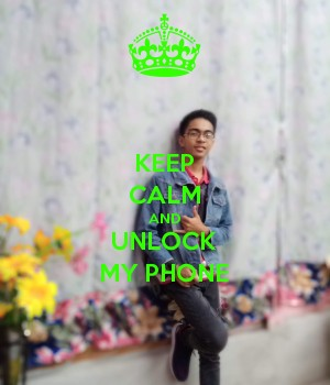 KEEP CALM AND UNLOCK MY PHONE