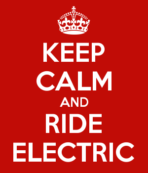 KEEP CALM AND RIDE ELECTRIC
