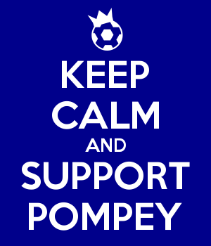 KEEP CALM AND SUPPORT POMPEY