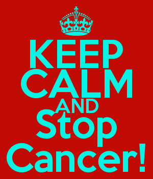 KEEP CALM AND Stop Cancer!