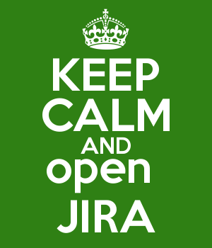 KEEP CALM AND open  JIRA