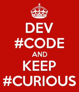 DEV #CODE AND KEEP #CURIOUS