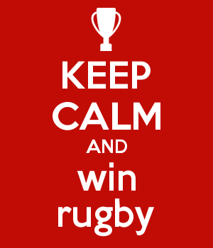 KEEP CALM AND win rugby