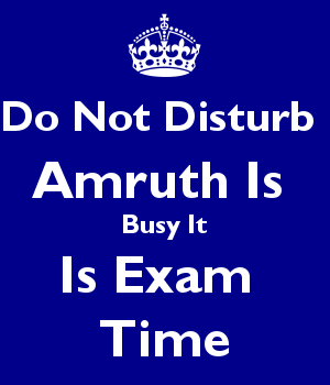 Do Not Disturb  Amruth Is  Busy It Is Exam  Time