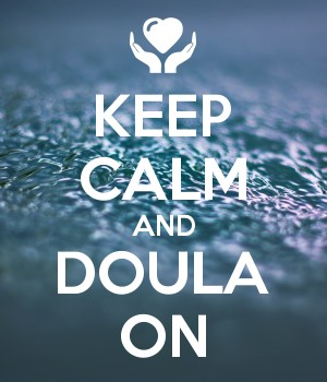 KEEP CALM AND DOULA ON